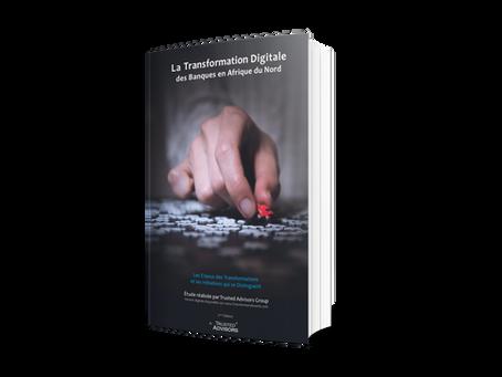 La Transformation Digitale des Banques en Afrique du Nord, Rapport Annuel Trusted Advisors