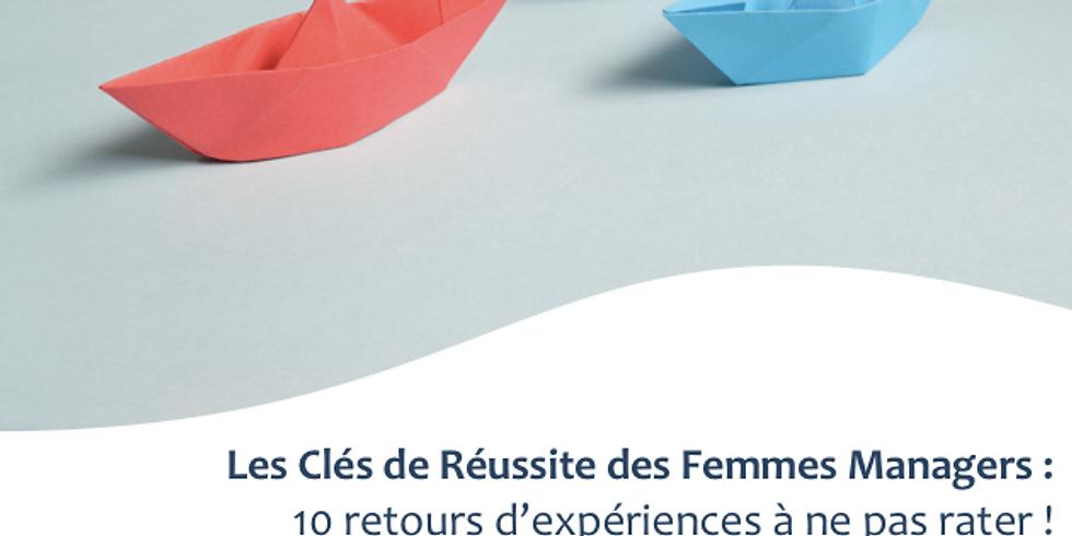 Conférence Gratuite: Les Clés de Réussite des Femmes Managers ... 10 Retours d'Expériences à ne pas Rater !