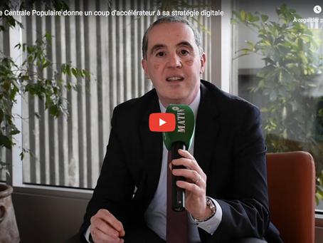 """LeMatinTV """"La Banque Centrale Populaire donne un coup d'accélérateur à sa stratégie digitale"""""""