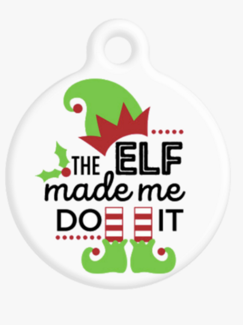 The Elf Made Me Do It ID Tag