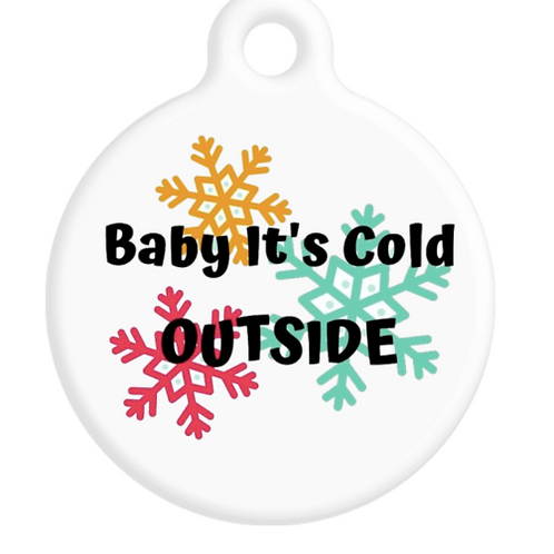 Baby It's Cold Outside ID Tag