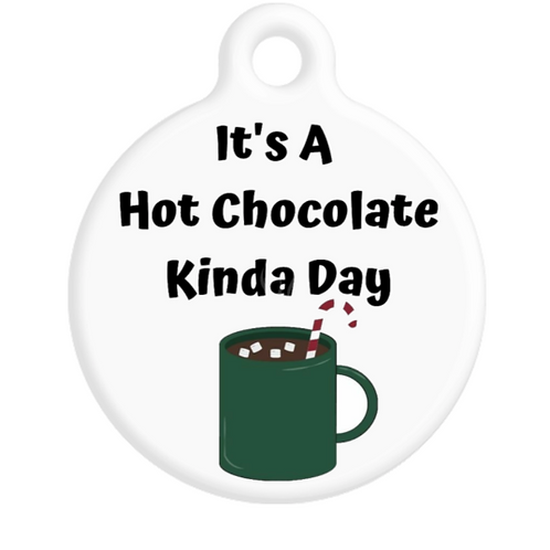 It's A Hot Chocolate Kinda Day ID Tag