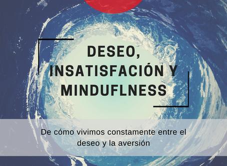 Deseo, insatisfacción y mindfulness
