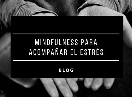 Mindfulness para acompañar el estrés