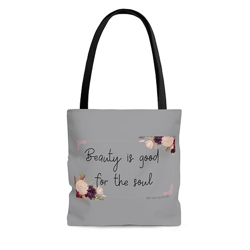 Beauty is Good For the Soul Tote Bag
