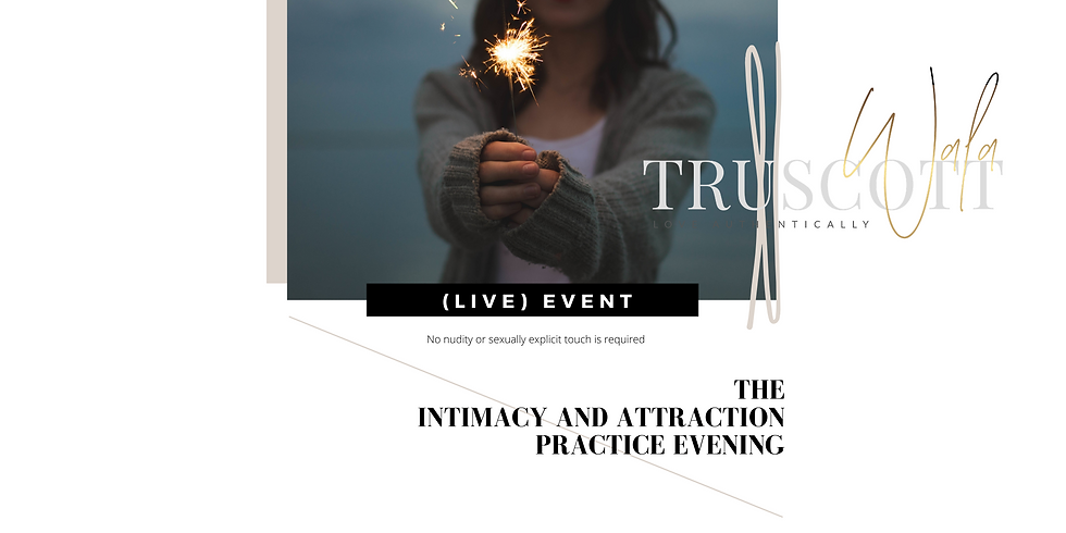The Intimacy and Attraction Practice Evening