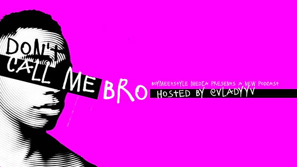 Dont Call Me Bro Single Promo PINK.png