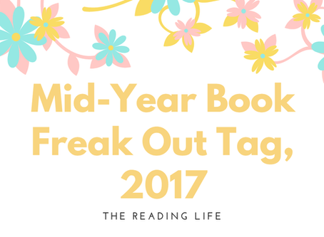 Mid-Year Book Freak Out Tag, 2017