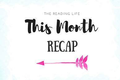 This Month Wrap Up | The Reading Life