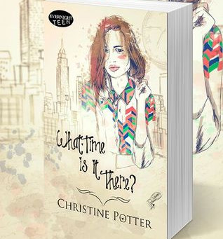 Promotional Tour: What Time is it There? By Christine Potter + Exclusive Giveaway
