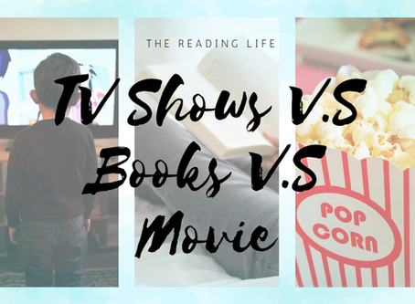 TV Shows V.S Books V.S Movies