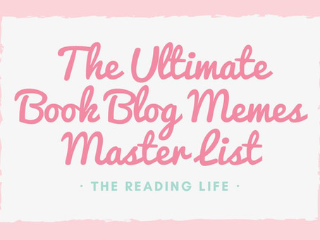 The Ultimate Book Blog Memes Master List