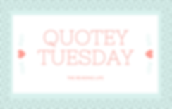 Quotey Tuesday | The Reading life