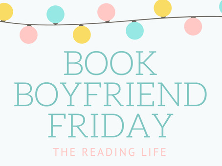 Book Boyfriend Friday #9: Someone I Truly Did Not Expect