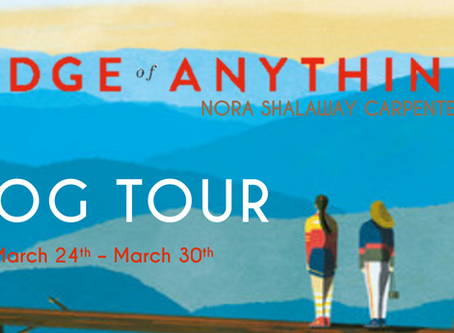 """Blog Tour: The Edge of Anything by Nora Shalaway Carpenter Exclusive """"The Story Behind the Cover"""""""