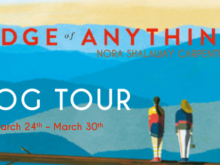 "Blog Tour: The Edge of Anything by Nora Shalaway Carpenter Exclusive ""The Story Behind the Cover"""