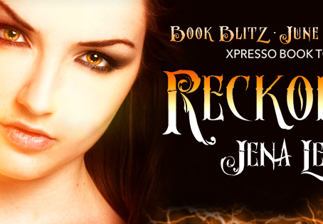 Book Blitz: Reckoning by Jena Leigh, Xpresso Book Tours