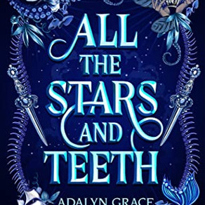 ARC: All the Stars and Teeth by Adalyn Grace