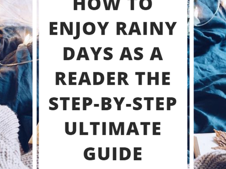 How to Enjoy Rainy Days as a Reader The Step-by-Step Ultimate Guide