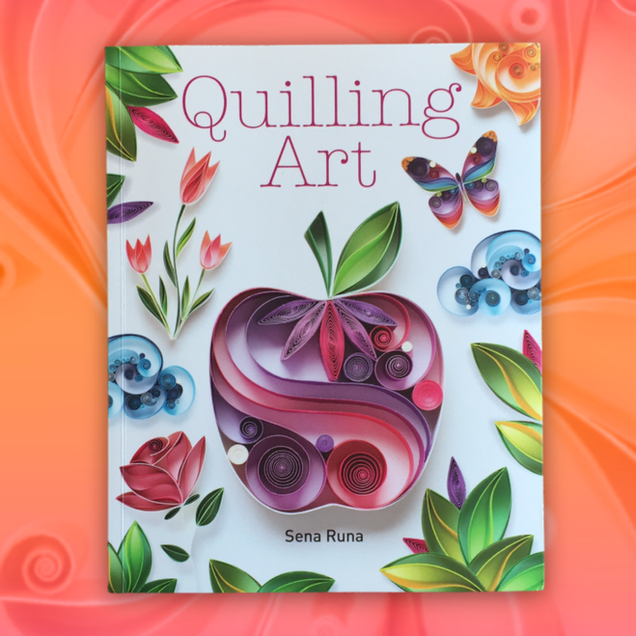 TUTORIAL BOOK : QUILLING ART