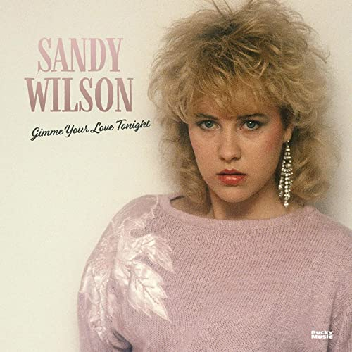 Sandy Wilson - Gimme Your Love Tonight