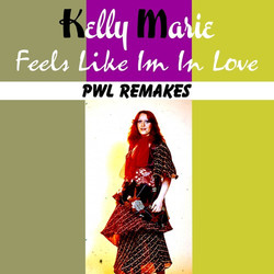 Kelly Marie - Feels Like I'm In Love (PW