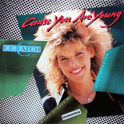 C.C. CATCH - CAUSE YOUR ARE YOUNG