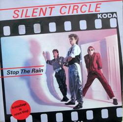 SILENT CIRCLE - STOP THE RAIN