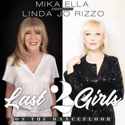 Mika Ella & Linda Jo Rizzo - Last 2 Girl