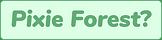 PixieForest-button.png