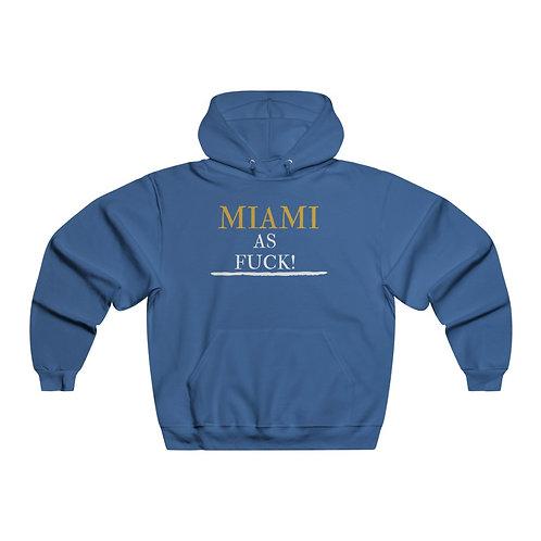 Miami As Fuck Hooded Sweatshirt