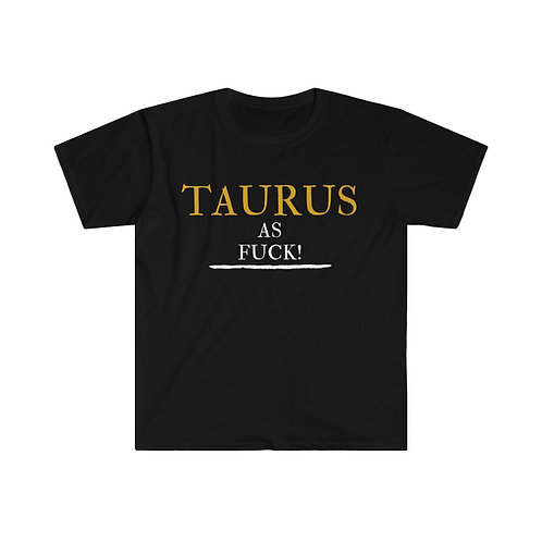 Taurus As Fuck Unisex Softstyle T-Shirt