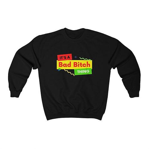 It's a Bad Bitch Thing Crewneck Sweatshirt