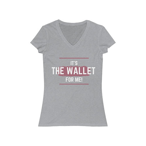 It's The Wallet For Me Women's Jersey Short Sleeve V-Neck Tee