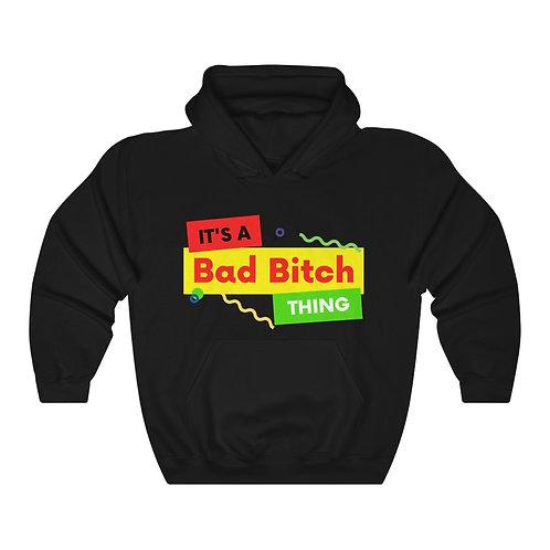 It's A Bad Bitch Thing Unisex Heavy Blend™ Hooded Sweatshirt