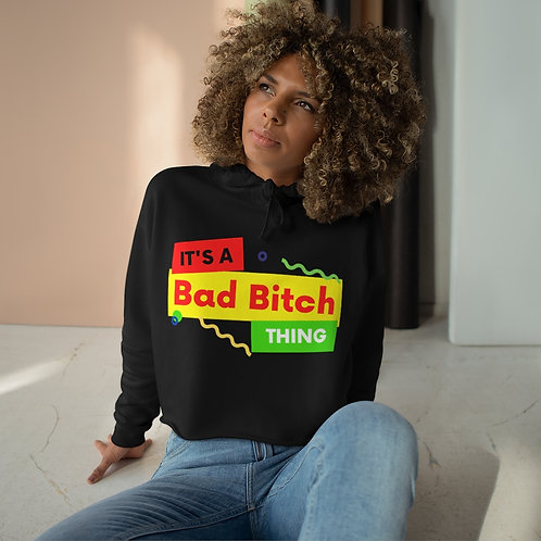 It's A Bad Bitch Thing Crop Hoodie