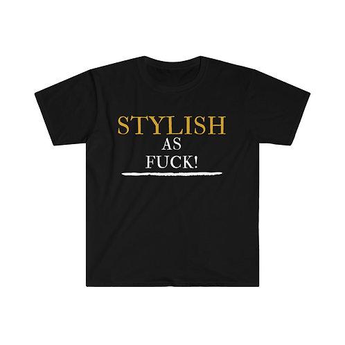 Stylish As Fuck Unisex Softstyle T-Shirt