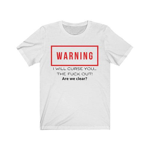 You've been warned Unisex Jersey Short Sleeve Tee