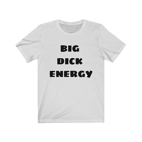 BIG D*CK ENERGY Short Sleeve Tee
