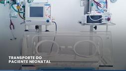 O transporte do paciente neonatal – O que você precisa saber!