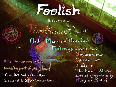 Foolish Episode 3 The secret Lair