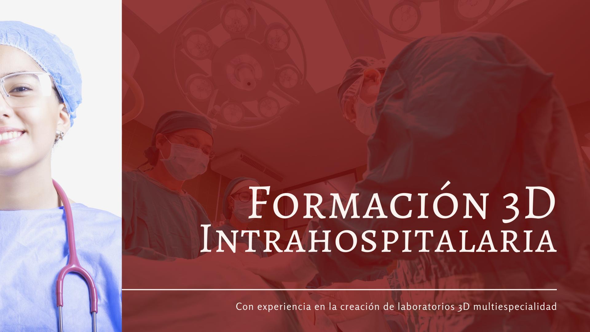Formacion 3D intrahospitalaria