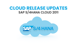 SAP Releases Latest Update - SAP S/4HANA Cloud 2011