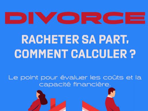 Divorce : Calculer un rachat de part (Paiement de Soulte).