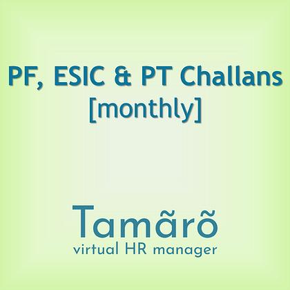 PF, ESIC & PT Challans [Monthly]