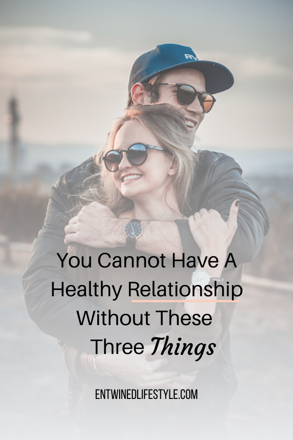 Do you keep finding yourself in unhealthy relationships? Discover the three things you cannot live without if you want a healthy relationship that lasts a lifetime. #relationships #boundaries #healthylove #relationshipadvice #relationshiptips