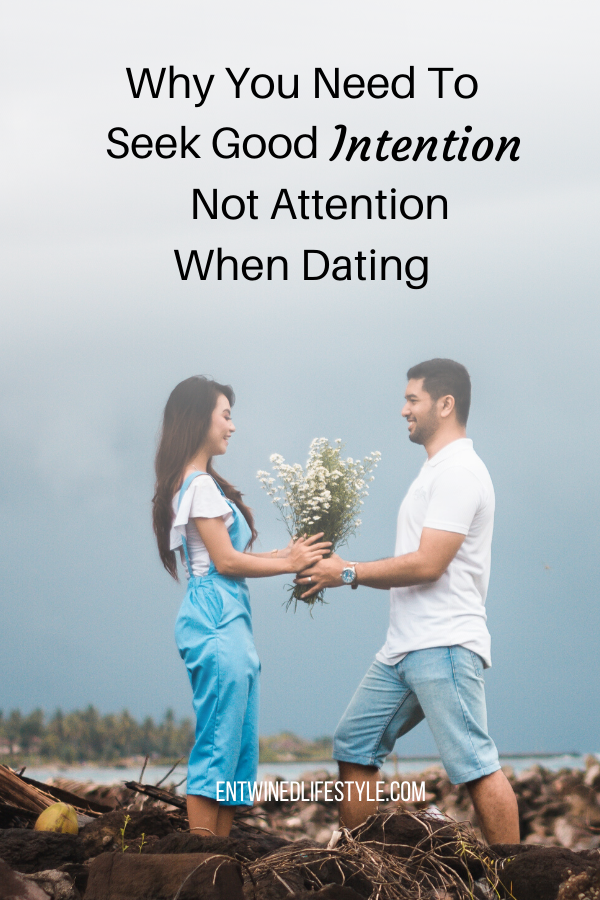 Do you find yourself attracting the wrong partners? Find out why leading with good intention is vital to your relationship goals versus seeking attention. #dating #relationshipgoals #love #datingtips #datingadvice