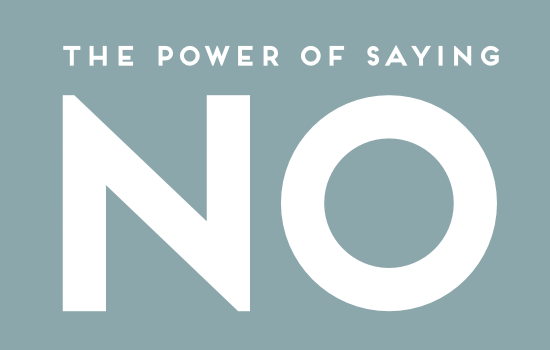"""The Power of """"No"""""""