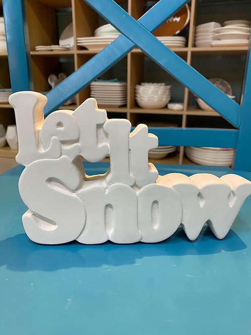 Let it Snow Sign-Kennewick