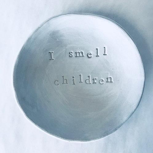 I Smell Children Dish